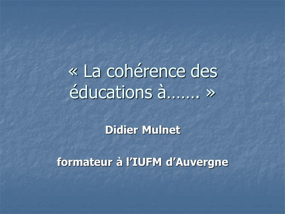 « La cohérence des éducations à……. »