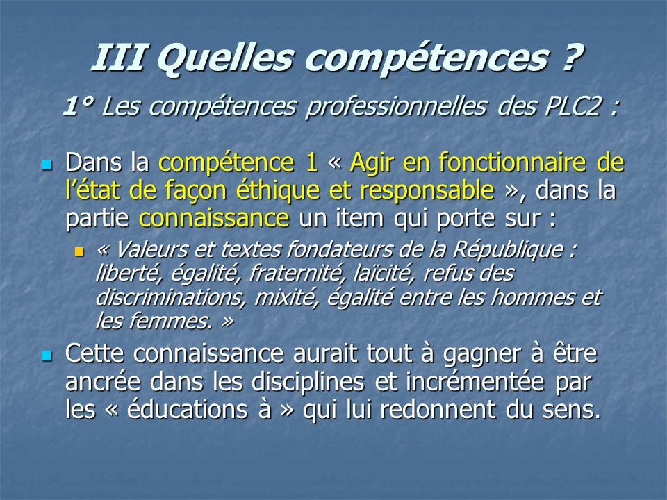 III Quelles compétences 1° Les compétences professionnelles des PLC2 :