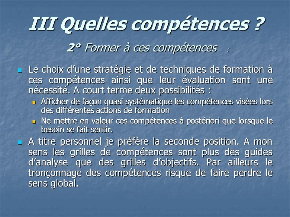 III Quelles compétences 2° Former à ces compétences :