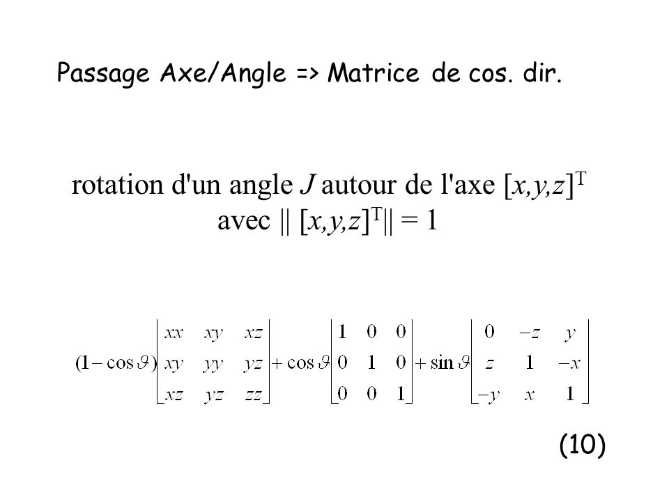 Passage Axe/Angle => Matrice de cos. dir.