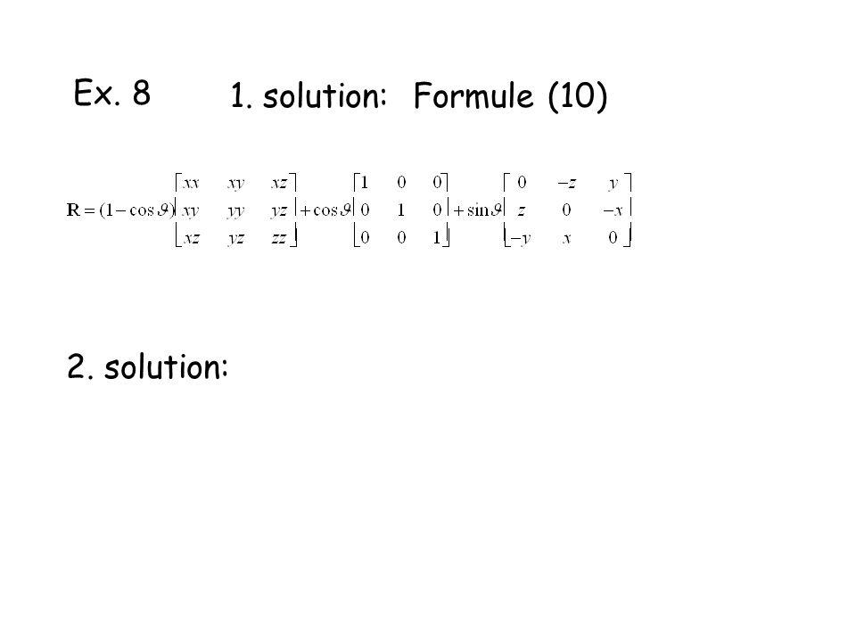 Ex. 8 1. solution: Formule (10) 2. solution:
