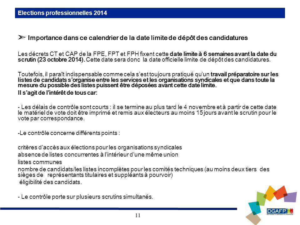 22/10/13 Elections professionnelles 2014. ➣ Importance dans ce calendrier de la date limite de dépôt des candidatures.