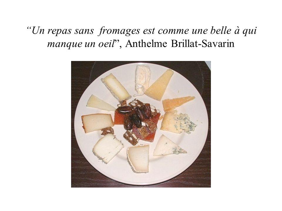 Un repas sans fromages est comme une belle à qui manque un oeil , Anthelme Brillat-Savarin