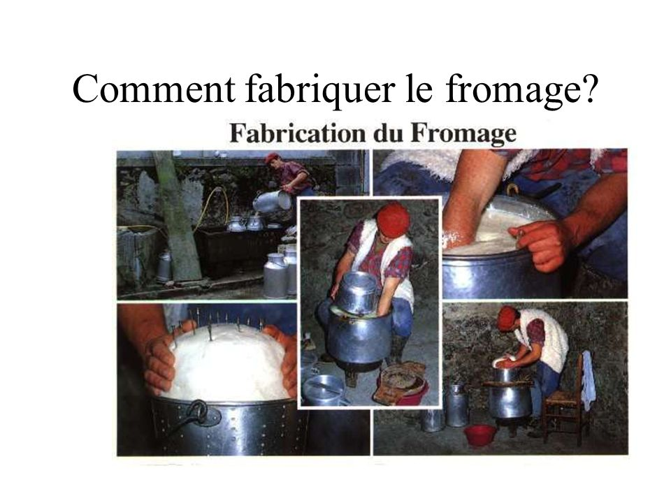 Comment fabriquer le fromage