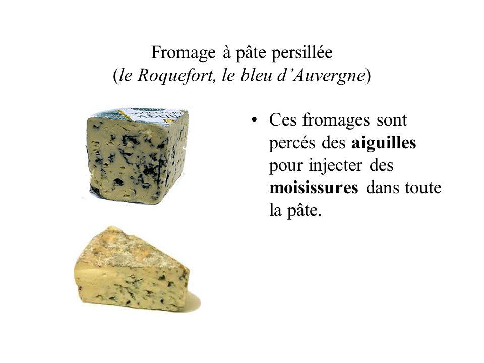 Fromage à pâte persillée (le Roquefort, le bleu d'Auvergne)