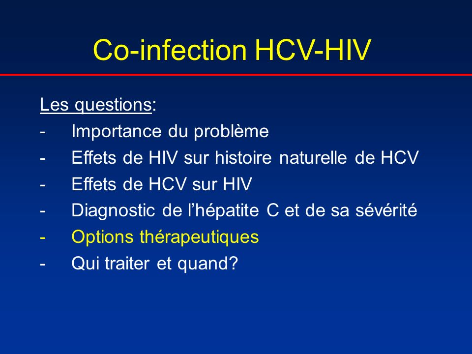 Co-infection HCV-HIV Les questions: Importance du problème