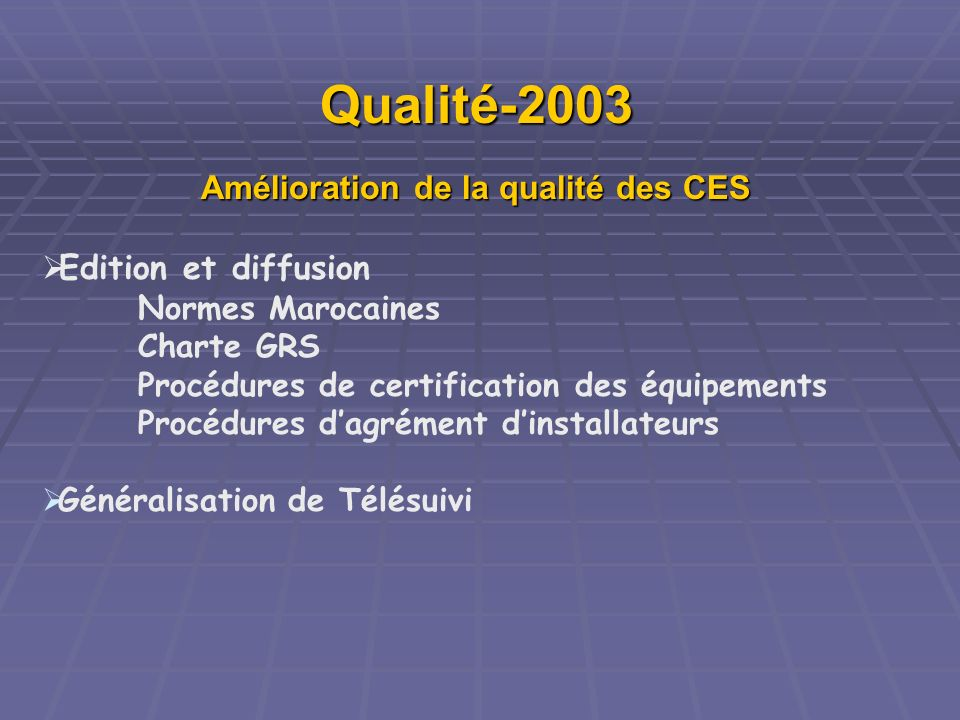 Amélioration de la qualité des CES