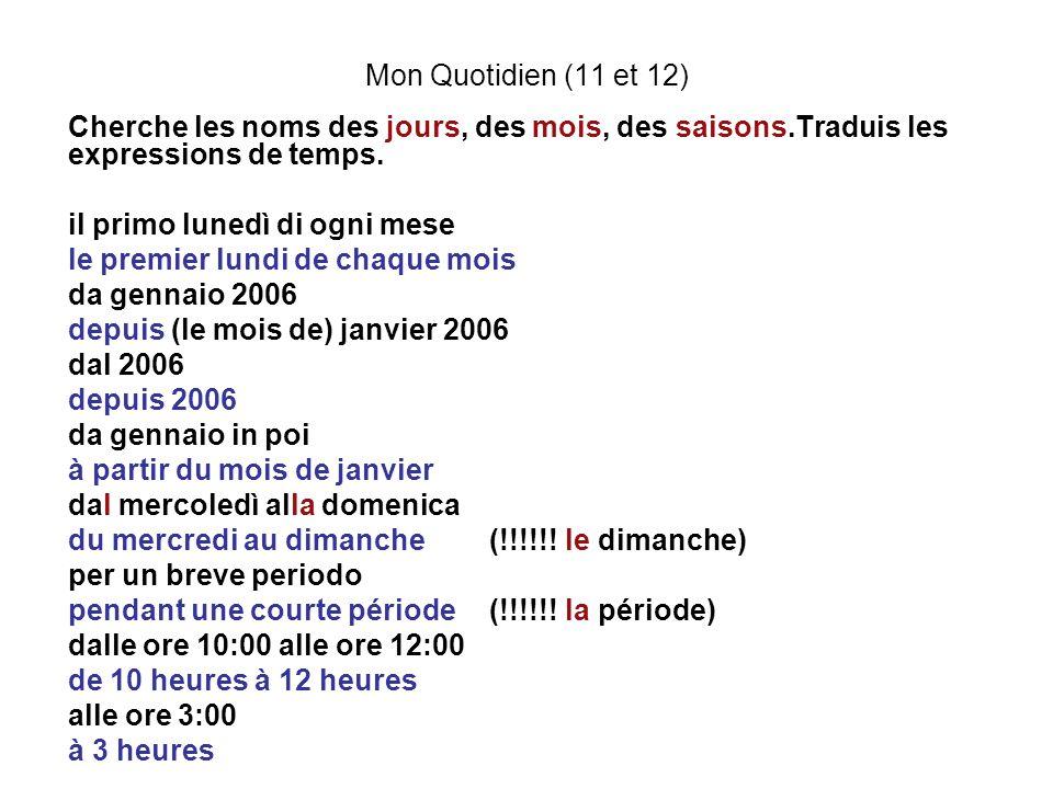 Mon Quotidien (11 et 12) Cherche les noms des jours, des mois, des saisons.Traduis les expressions de temps.
