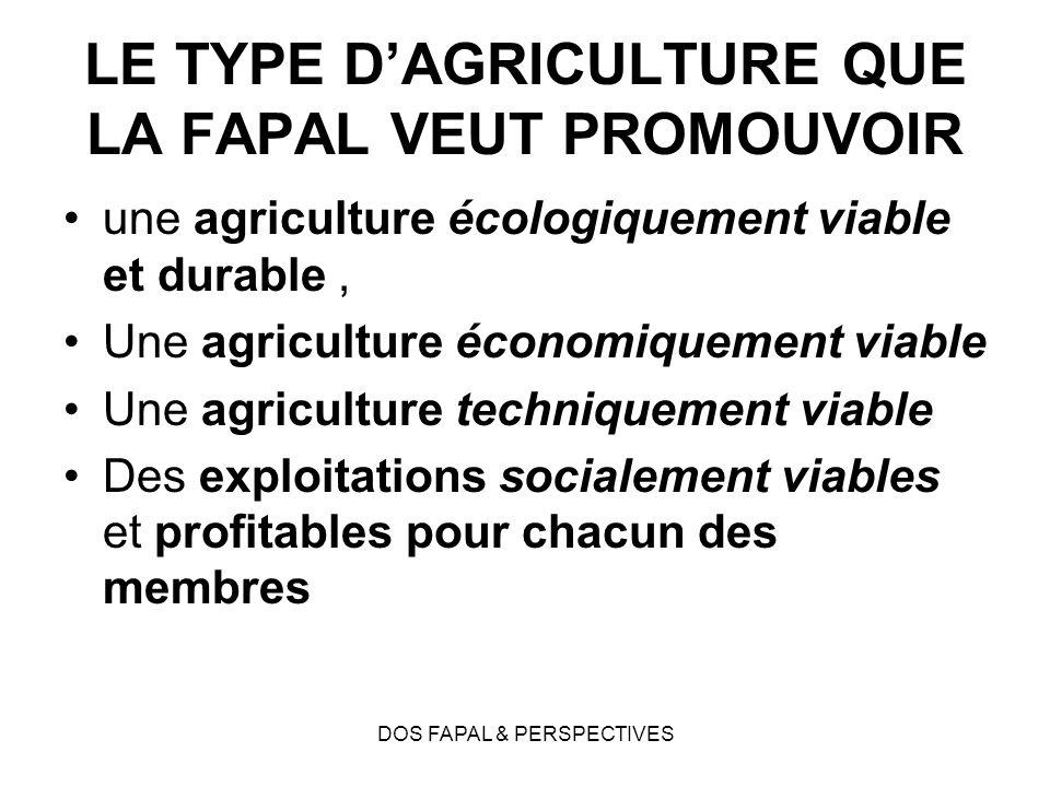 LE TYPE D'AGRICULTURE QUE LA FAPAL VEUT PROMOUVOIR