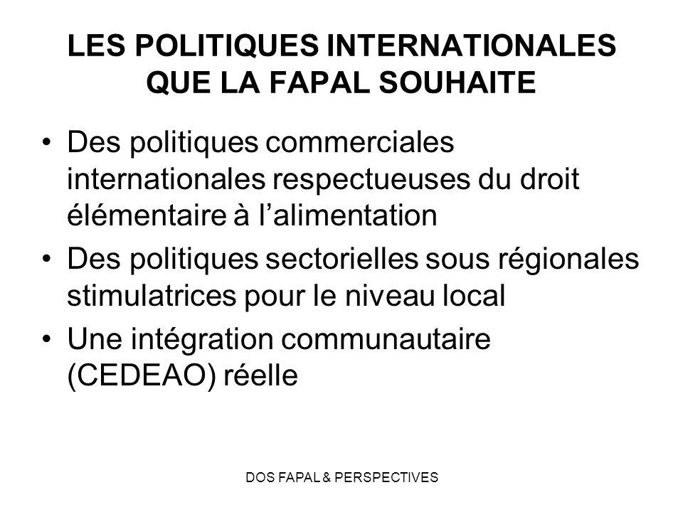 LES POLITIQUES INTERNATIONALES QUE LA FAPAL SOUHAITE