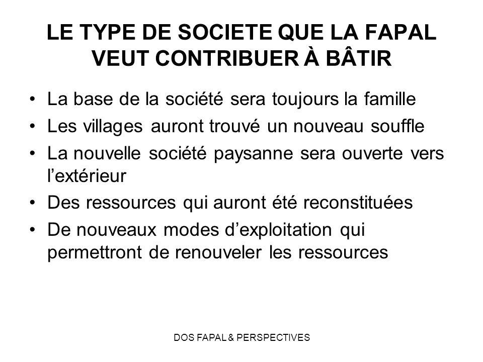 LE TYPE DE SOCIETE QUE LA FAPAL VEUT CONTRIBUER À BÂTIR