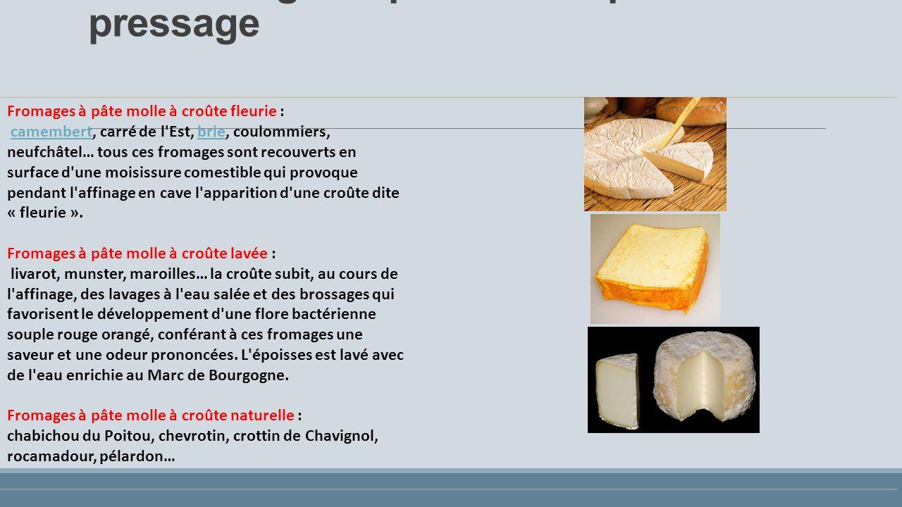 Les fromages à pâte molle: pas de pressage
