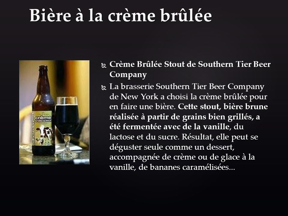 Bière à la crème brûlée Crème Brûlée Stout de Southern Tier Beer Company.