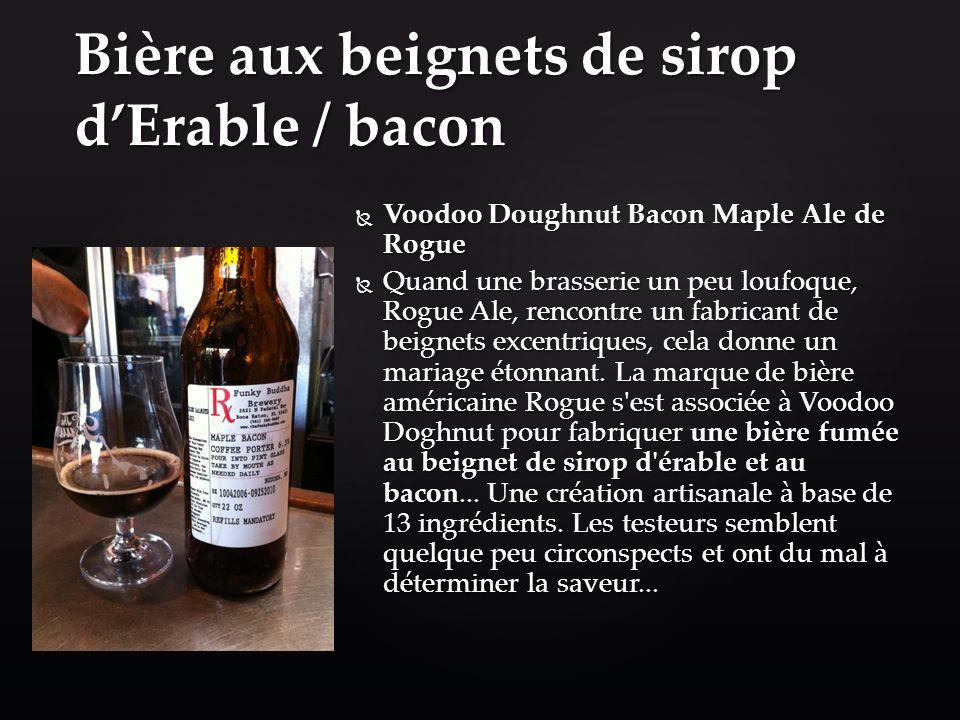 Bière aux beignets de sirop d'Erable / bacon