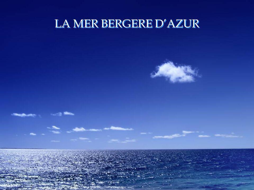 LA MER BERGERE D'AZUR