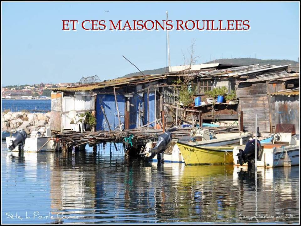 ET CES MAISONS ROUILLEES