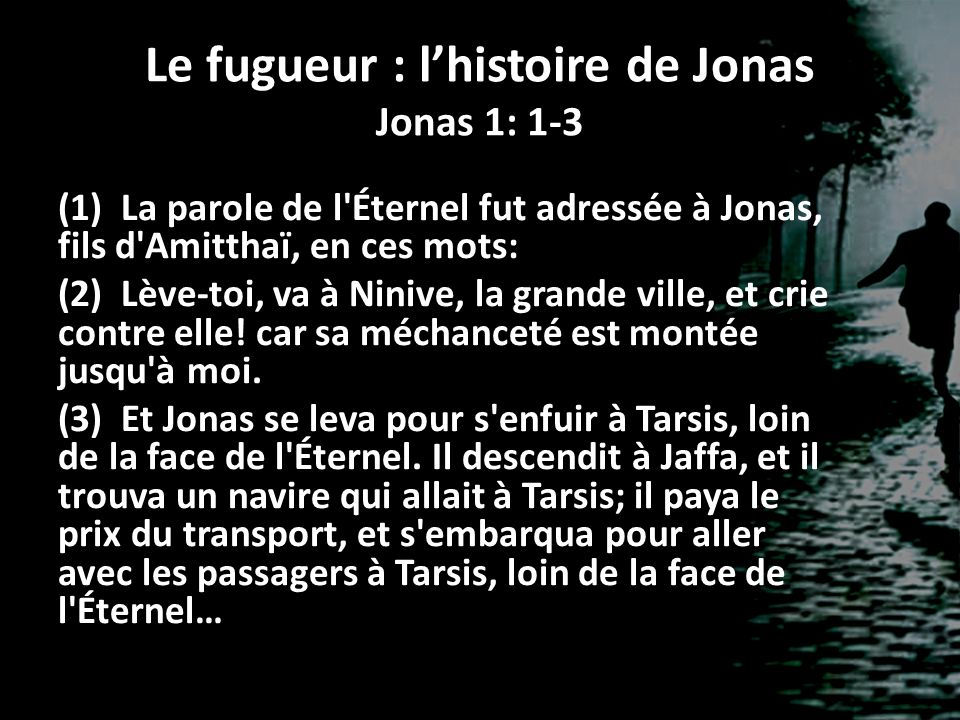 Le fugueur : l'histoire de Jonas Jonas 1: 1-3