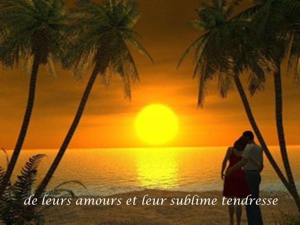 de leurs amours et leur sublime tendresse