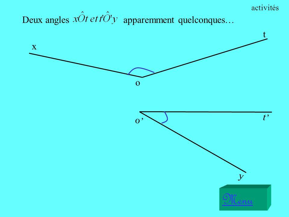 activités Deux angles apparemment quelconques… x o t o' y t' Menu