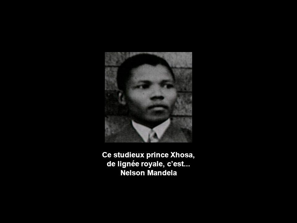 Ce studieux prince Xhosa, de lignée royale, c'est...