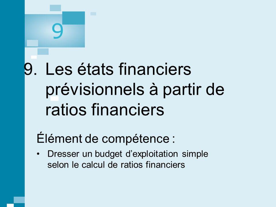 9. Les états financiers prévisionnels à partir de ratios financiers