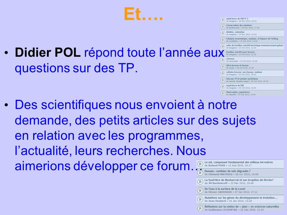 Et…. Didier POL répond toute l'année aux questions sur des TP.
