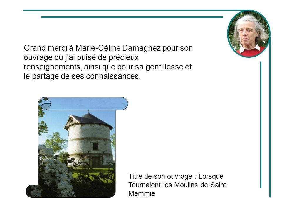 Grand merci à Marie-Céline Damagnez pour son ouvrage où j'ai puisé de précieux renseignements, ainsi que pour sa gentillesse et le partage de ses connaissances.