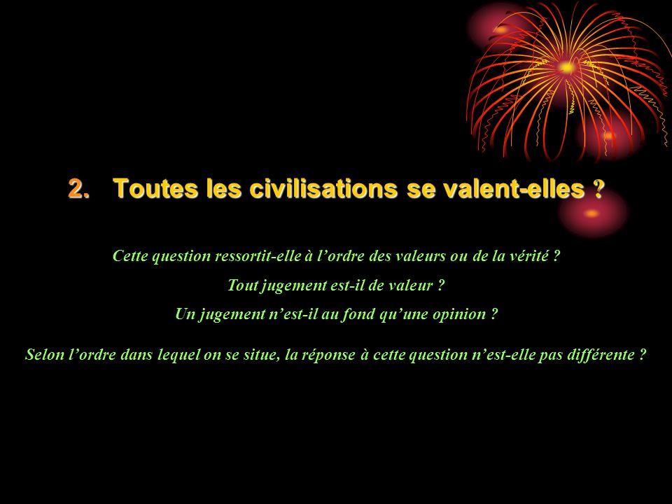 Toutes les civilisations se valent-elles