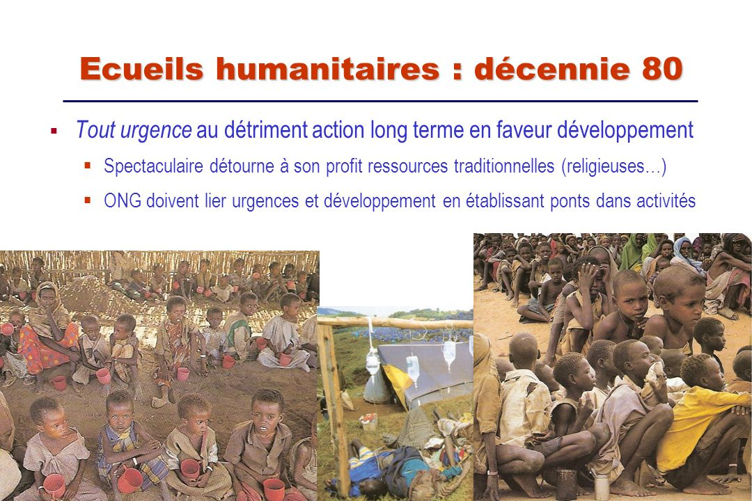 Ecueils humanitaires : décennie 80