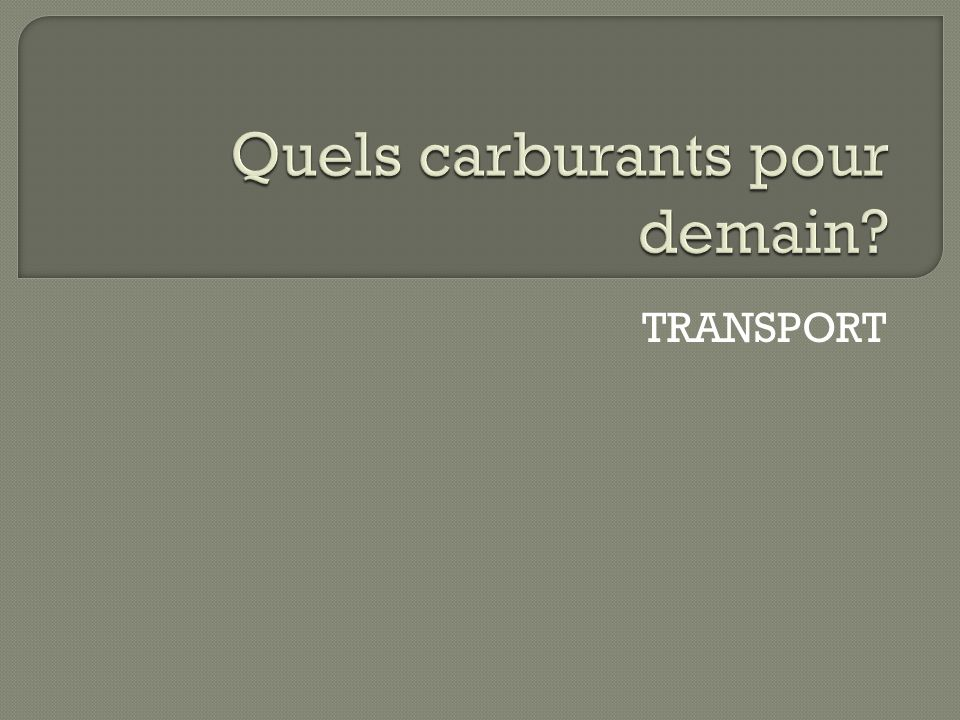 Quels carburants pour demain