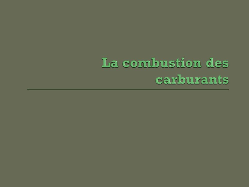 La combustion des carburants