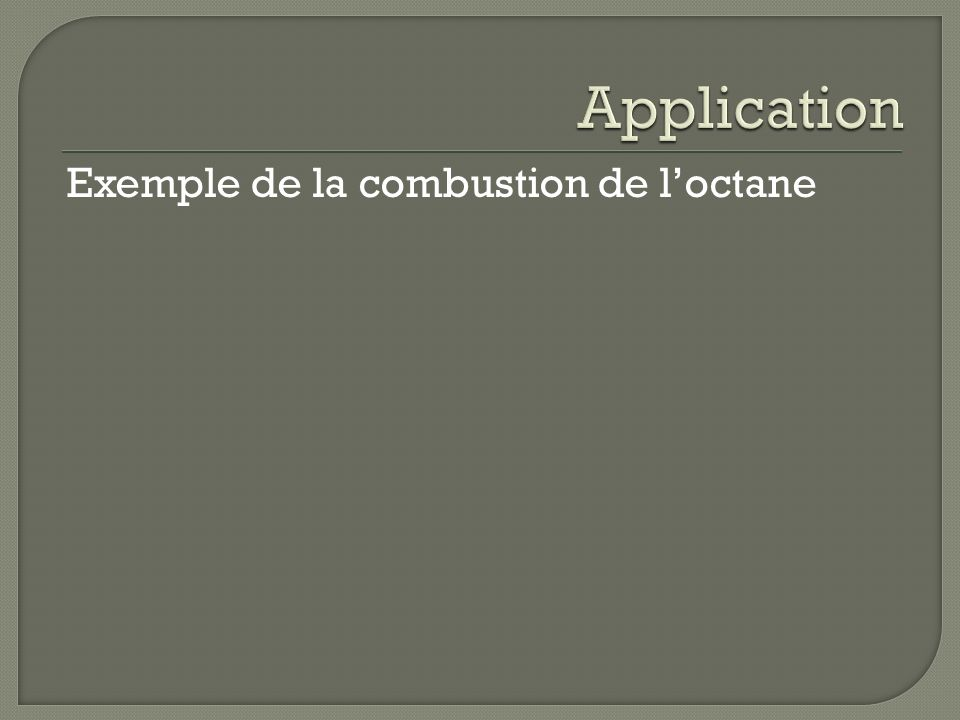 Application Exemple de la combustion de l'octane