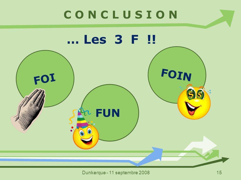 … Les 3 F !! C O N C L U S I O N FOIN FOI FUN