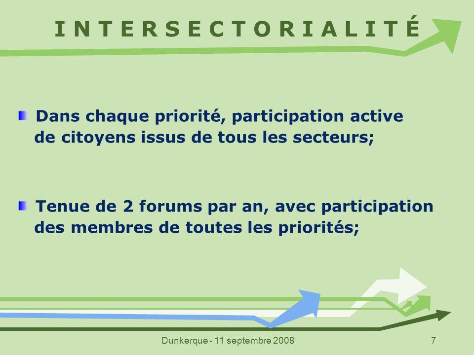 I N T E R S E C T O R I A L I T É Dans chaque priorité, participation active. de citoyens issus de tous les secteurs;