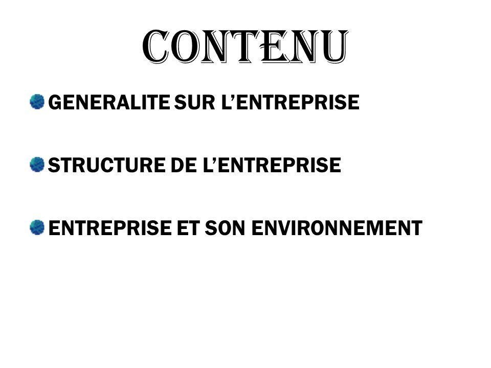 CONTENU GENERALITE SUR L'ENTREPRISE STRUCTURE DE L'ENTREPRISE