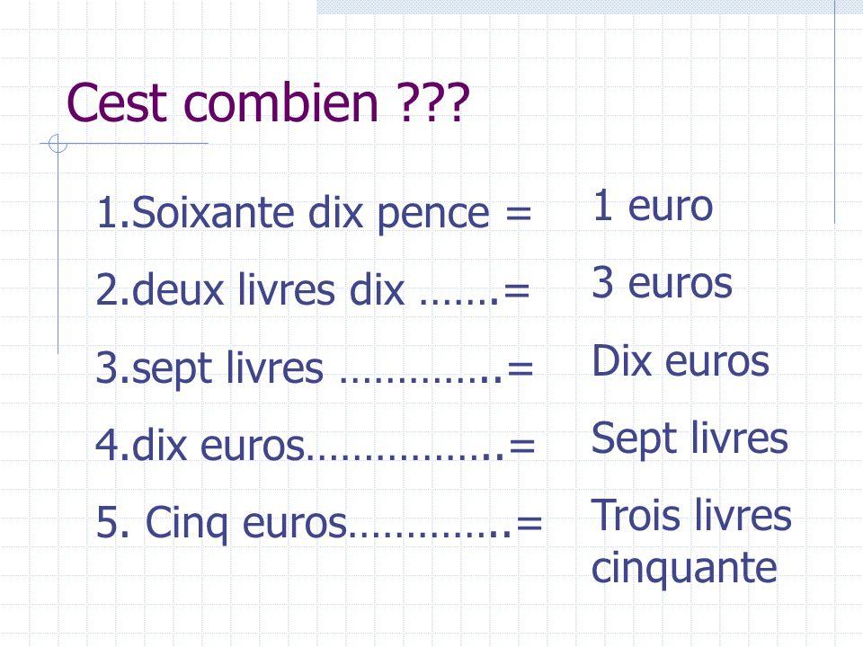 Cest combien 1 euro 1.Soixante dix pence = 3 euros