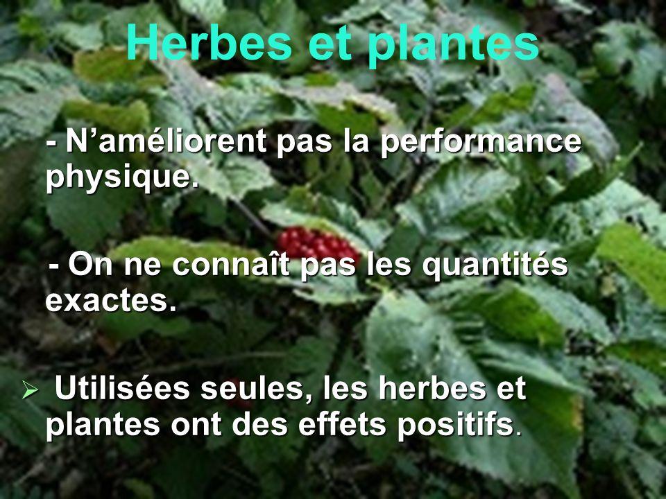 Herbes et plantes - N'améliorent pas la performance physique.