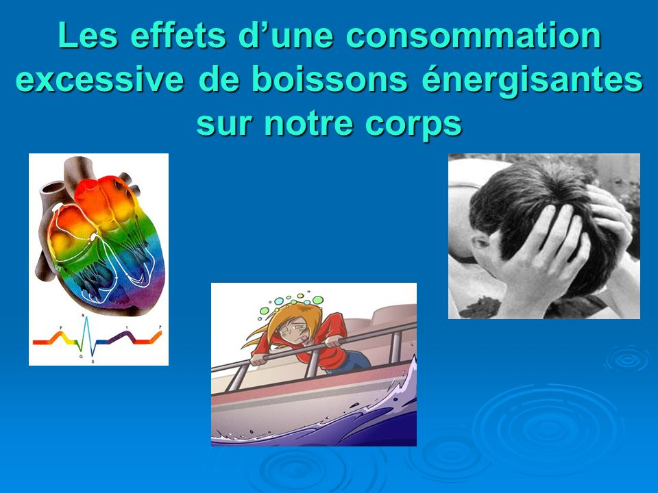 Les effets d'une consommation excessive de boissons énergisantes sur notre corps