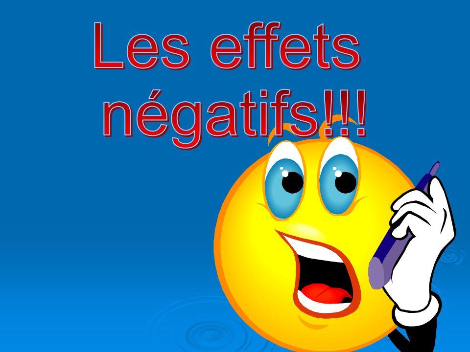 Les effets négatifs!!!