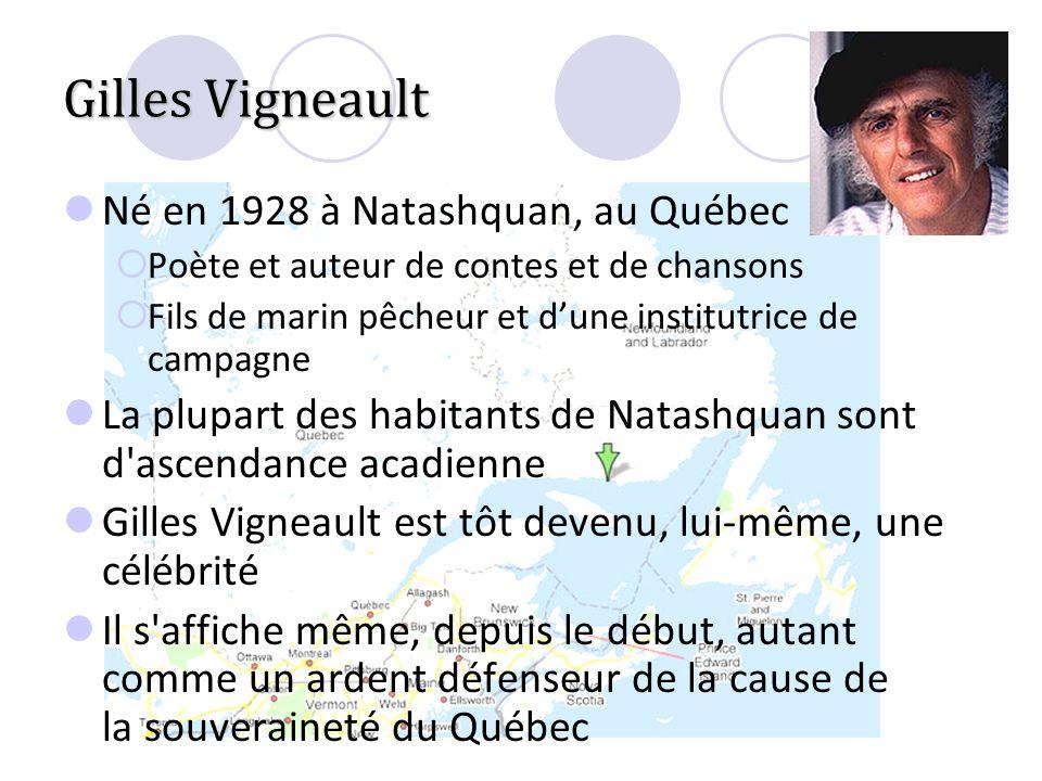 Gilles Vigneault Né en 1928 à Natashquan, au Québec