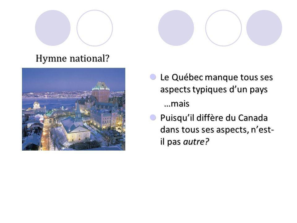 Hymne national Le Québec manque tous ses aspects typiques d'un pays