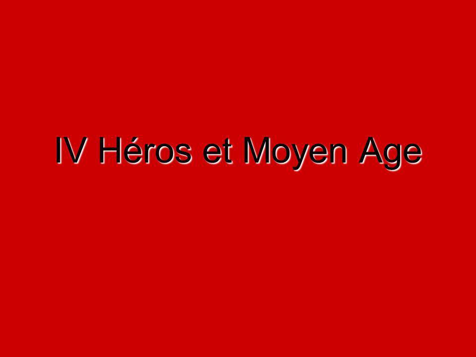 IV Héros et Moyen Age