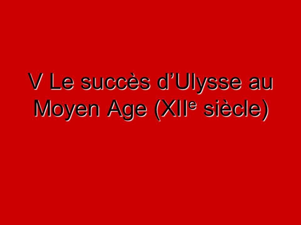 V Le succès d'Ulysse au Moyen Age (XIIe siècle)