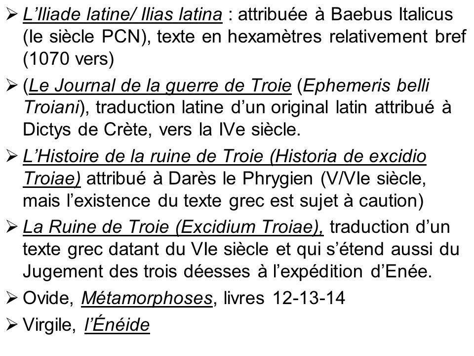 L'Iliade latine/ Ilias latina : attribuée à Baebus Italicus (Ie siècle PCN), texte en hexamètres relativement bref (1070 vers)