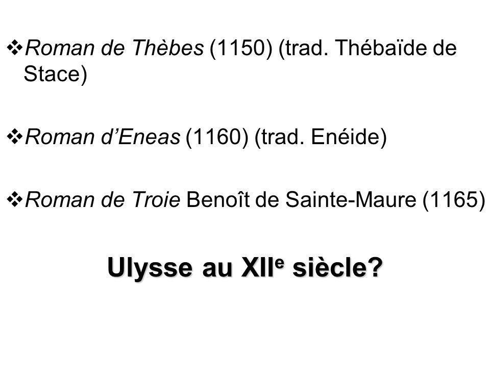 Roman de Thèbes (1150) (trad. Thébaïde de Stace)