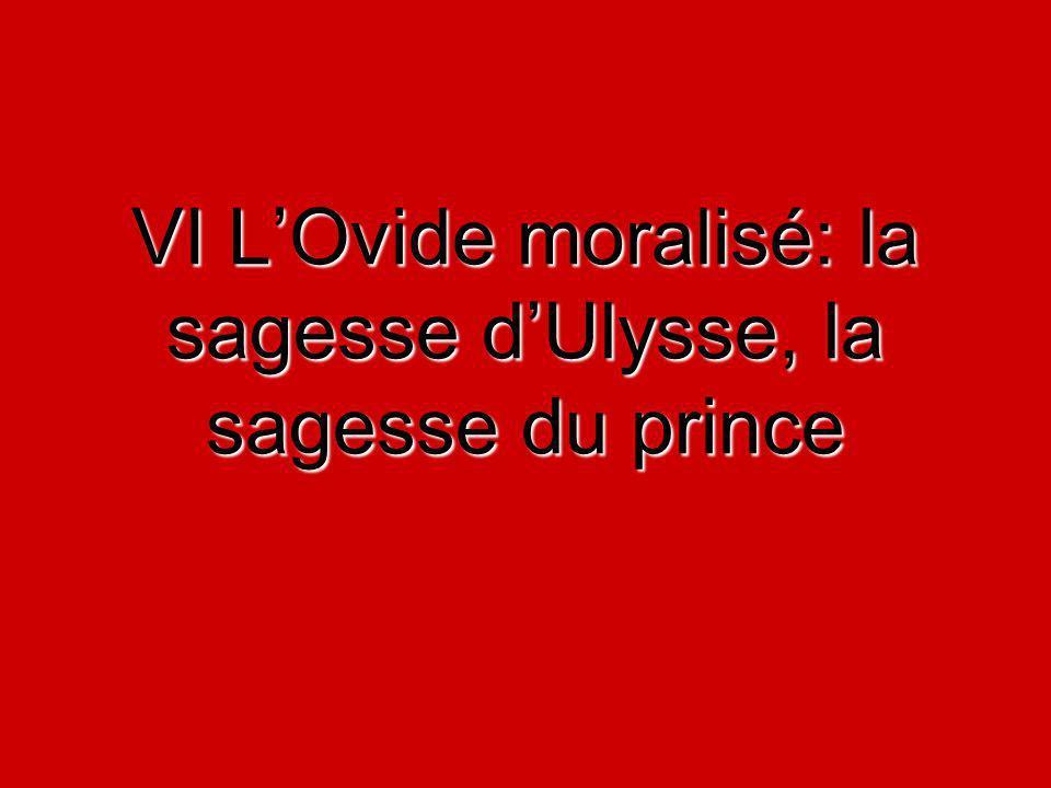 VI L'Ovide moralisé: la sagesse d'Ulysse, la sagesse du prince