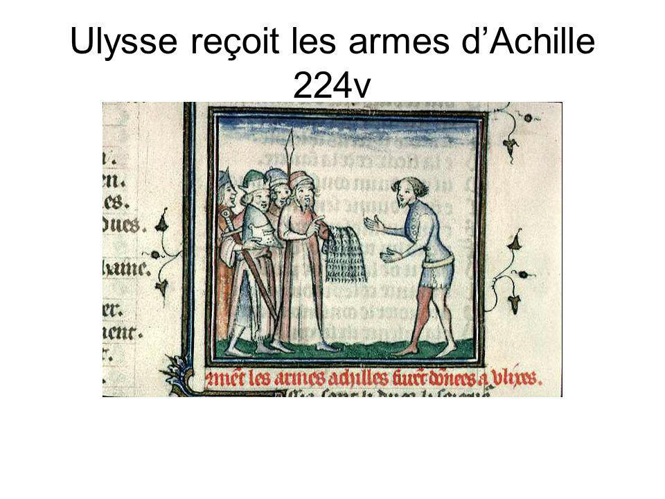 Ulysse reçoit les armes d'Achille 224v