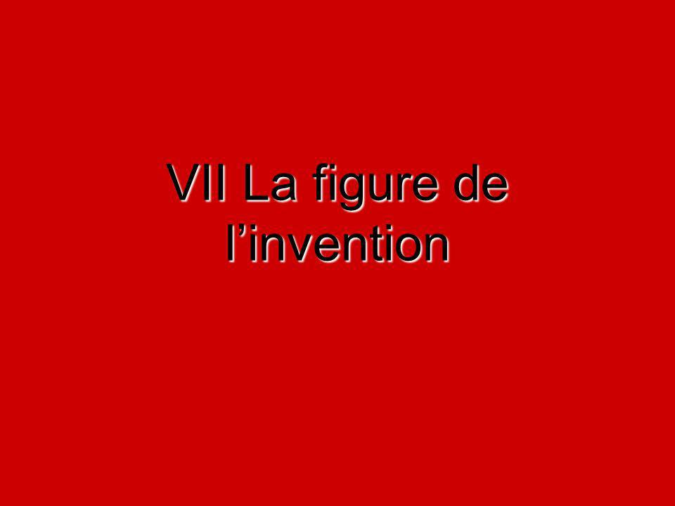 VII La figure de l'invention