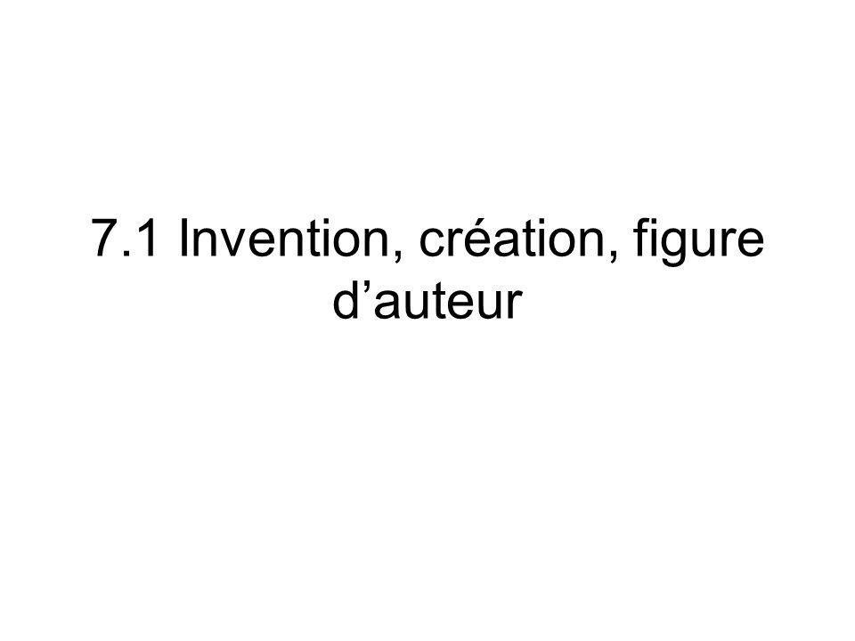 7.1 Invention, création, figure d'auteur