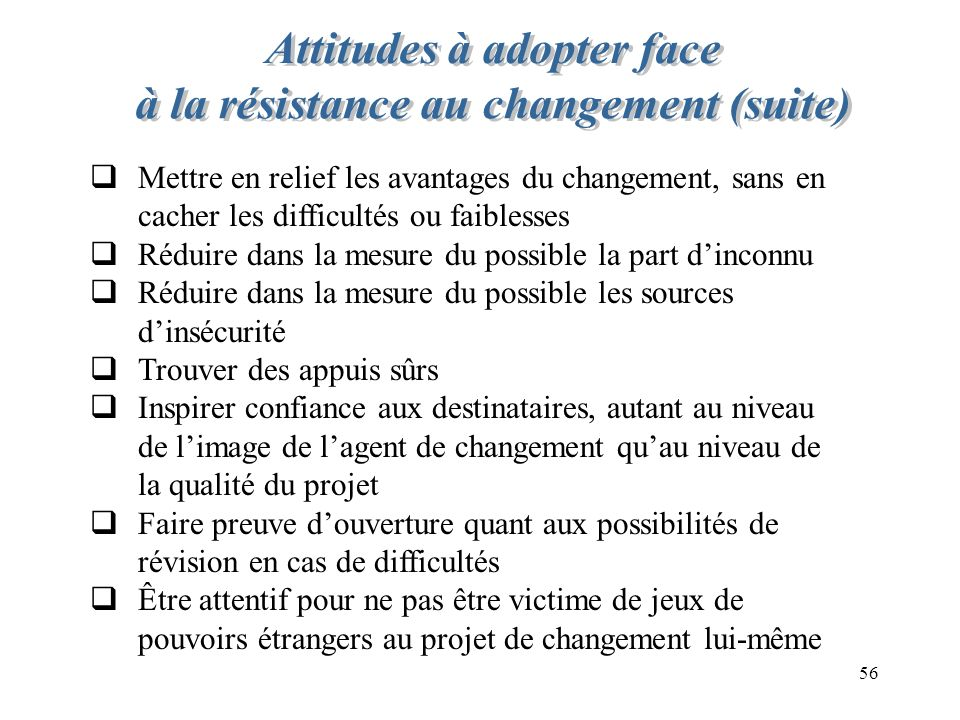 Attitudes à adopter face à la résistance au changement (suite)